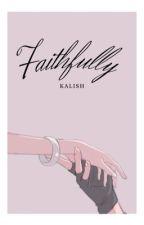 Faithfully by bbfanfics