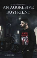 An Aggressive Boyfriend » z.m by CarpeDiemBabyx
