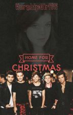 Home for Christmas (Harry Styles Fan Fiction) by Worshipgirl15