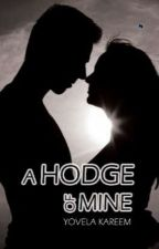 A Hodge Of Mine (Book 1) by SweetImagination