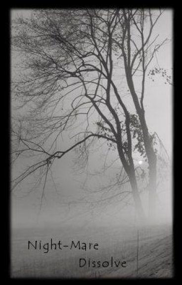 Night-mare Dissolve by MiMiAtear