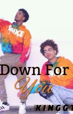 Down For You by KinggT