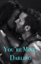 You're Mine, Darling by 5SecondsOfWonderland