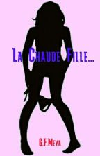 La Chaude Fille... [Concours #Juswriteit] by GaelMeya28