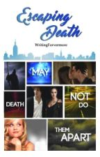 Escaping Death( Sequel To Living With My Fate) by WritingForevermore