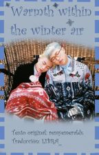 Warmth within the winter air (Namjin)(One-shot) by L1BRA_
