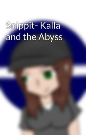 Snippit- Kalla and the Abyss by AMorant