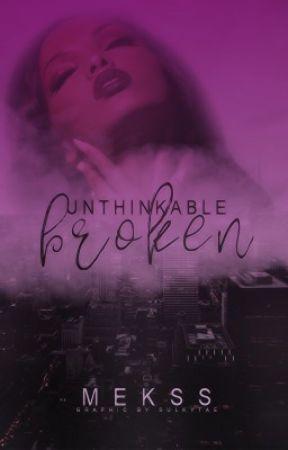 Unthinkable Broken by xxmekssxx
