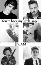 You're back my little angel-Niam✅ by 2015KT2015
