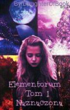 Elementorum. Naznaczona. by DaughterOfBook