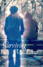 Surviving My Deep Dream. by EMMolleja