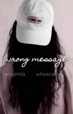 wrong message ➵ laurinah by whoscabeyo