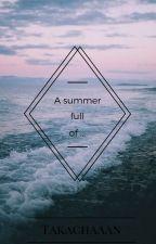A summer full of.. by takachaaan