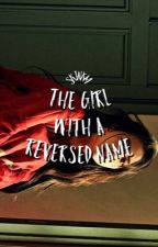 The Girl with a Reversed Name [one-shot] by skjnkm