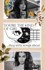 You're the Kind of Girl They Write Songs About by FakingCamren