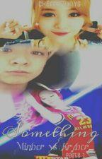 [One Shot] Something || MinBer • KryBer || Min Ah × Amber × Krystal by Cherry_HLYG