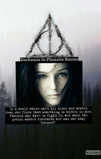 Darkness In Phoenix (Severus Snape Fanfic)