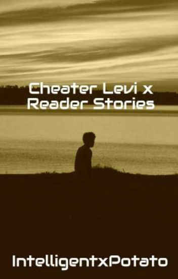 Cheater Levi x Reader Stories