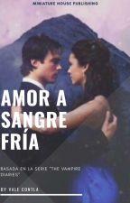 Amor A Sangre Fría. (EDITANDO) by Vale_Contla