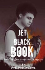 Jet Black Book by WriteWithAPoisonPen