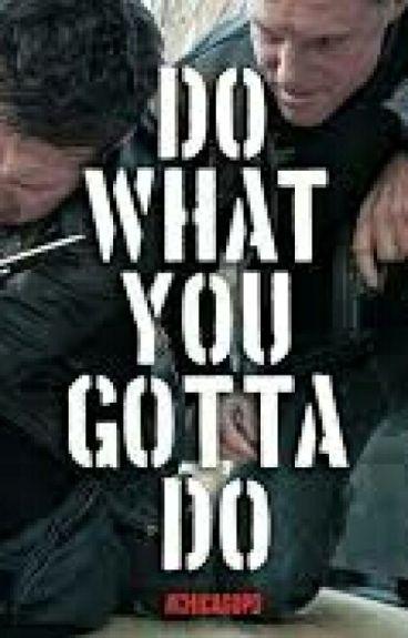 Do What You Gotta Do