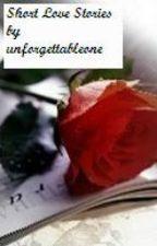 Short Love Stories by unforgettableone