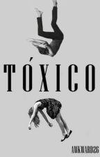 Tóxico© by Awkward26