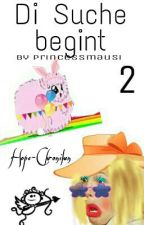Di Suche begint||Die Hope-Chroniken||2 by PrincessMausi