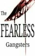 The Fearless Gangsters by Elle_anbl