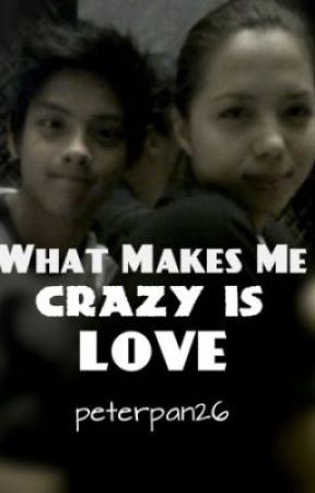 What Makes Me Crazy is Love ♥ (JulNiel) - STOPPED by peterpan26