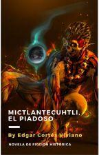 Mitlantecuhtli, el piadoso. by E_cortes