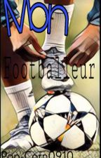 ❤Mon Footballeur❤ (TOME 2) by Pop-Corn0910