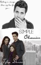 Simple Obsession by tydenae
