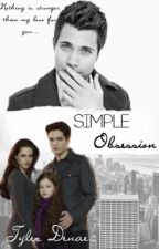 Simple Obsession by tydenae