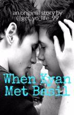 When Kyan Met Basil (Venturi #1) by get_yo_life_99