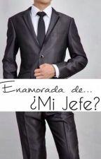 ♥Enamorada De Mi Jefe♥ by SammyHowell21