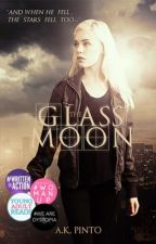 The Glass Moon [#Wattys2016] by alexan629