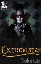 ENTREVISTAS by TeamMadHatter