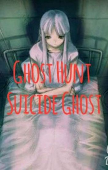 Ghost Hunt: Suicide Ghost