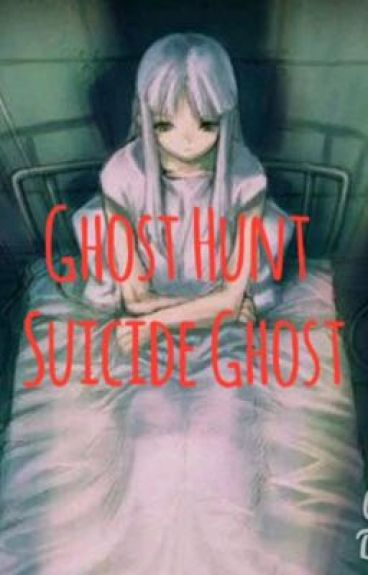Ghost Hunt: Suicide Ghost
