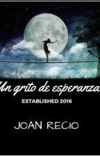 Un Grito De Esperanza by JoanRecio9