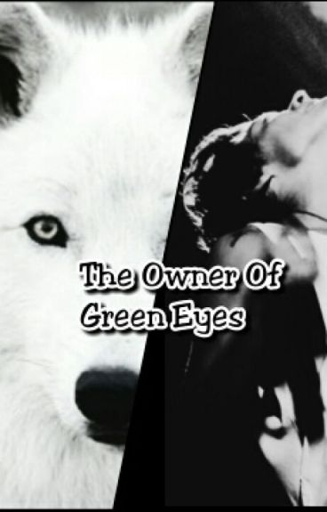 The Owner Of Green Eyes