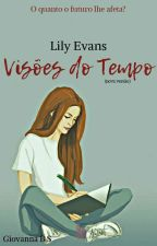 Lily Evans - Visões do Tempo by GiovannaPotter74