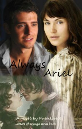 Always Ariel (Letters Of Change Series Book 4)(Currently being edited) by Kassilassie