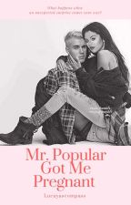 Mr. Popular Got Me Pregnant (Jelena)  by lucayascompass