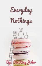 Everyday Nothings by SinKingJoker
