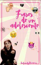 *Frases De Un Adolescente* by _InfinityDreams__