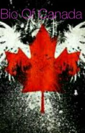 Bio Of Canada by Canadian-Maple