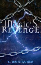 Magic's Revenge #THESHINEAWARDSFANTASY by DragonGirl_97