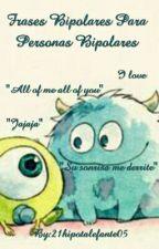 Frases Bipolares Para Personas Bipolares  by 21hipotalefante05